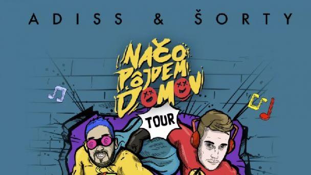 ADISS & ŠORTY - NAČO PÔJDEM DOMOV TOUR 2020
